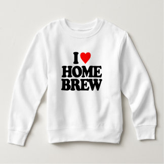 I LOVE HOME BREW SWEATSHIRT