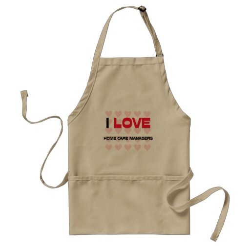 I LOVE HOME CARE MANAGERS ADULT APRON