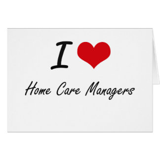 I love Home Care Managers Stationery Note Card