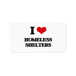 I love Homeless Shelters Address Label