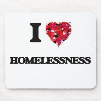 I Love Homelessness Mouse Pad