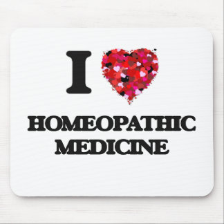 I Love Homeopathic Medicine Mouse Pad