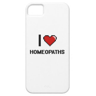 I love Homeopaths iPhone 5 Cases