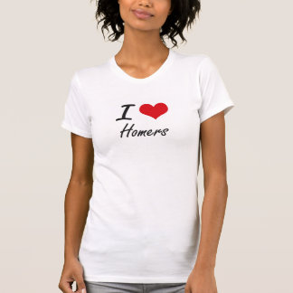 I love Homers T Shirts