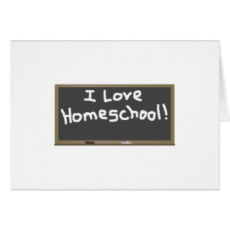I Love Homeschool! Card