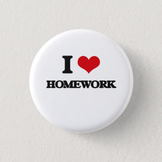 I love Homework Pinback Button