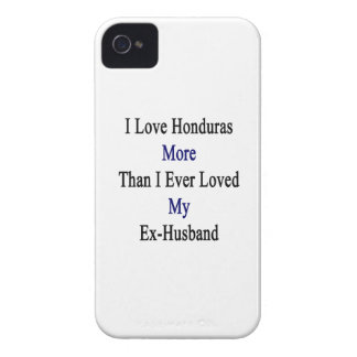I Love Honduras More Than I Ever Loved My Ex Husba Case-Mate iPhone 4 Cases