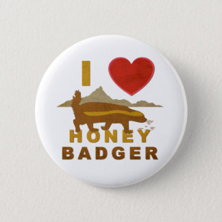 I LOVE HONEY BADGER BUTTON