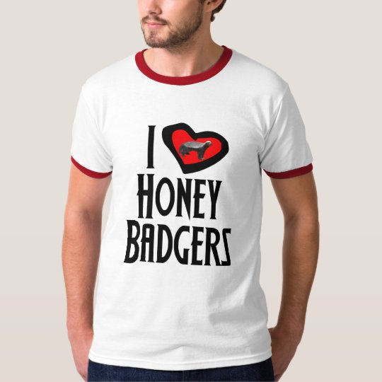 I Love Honey Badgers T-Shirt