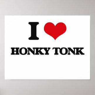 I Love HONKY TONK Posters