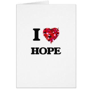 I Love Hope Greeting Card