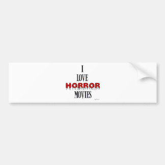 I love Horror movies Bumper Sticker