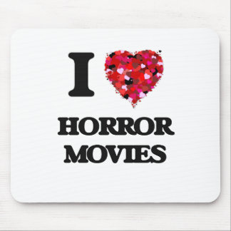 I Love Horror Movies Mouse Pad