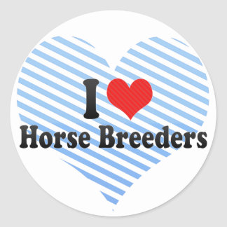 I Love Horse Breeders Classic Round Sticker