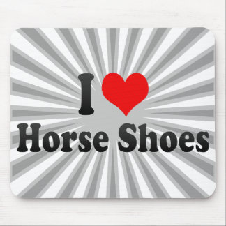 I love Horse Shoes Mouse Pads
