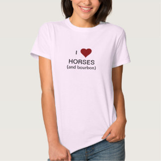 I Love Horses..and Bourbon Ladies' Tee