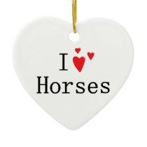 I Love Horses Ceramic Ornament