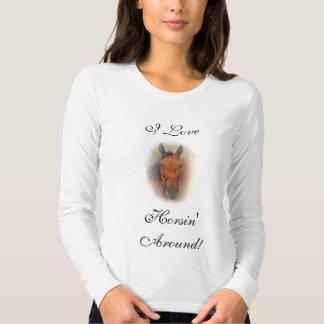 I Love, Horsin' Around! T-Shirt