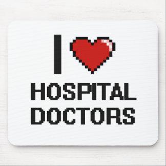 I love Hospital Doctors Mouse Pad