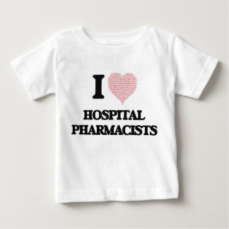 I love Hospital Pharmacists (Heart made from words T-shirts