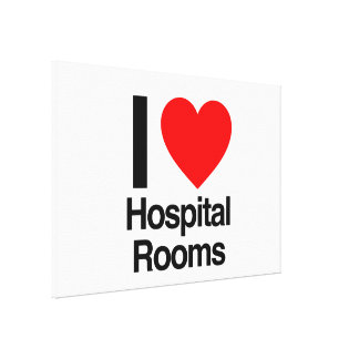 i love hospital rooms stretched canvas prints