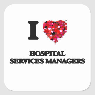 I love Hospital Services Managers Square Sticker
