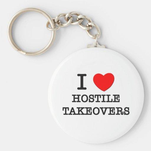 I Love Hostile Takeovers Keychains