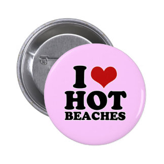 I Love hot beaches Pin