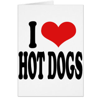 I Love Hot Dogs Greeting Card