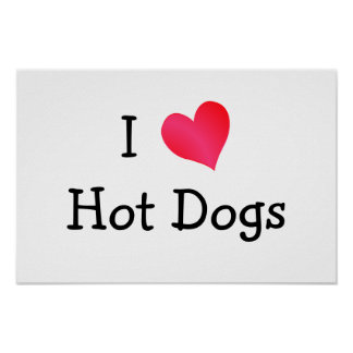 I Love Hot Dogs Poster