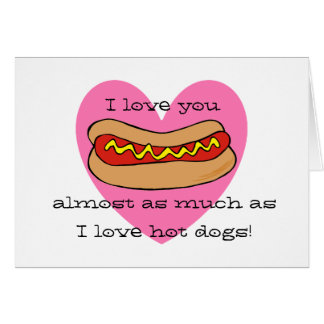 I love hot dogs Valentine card