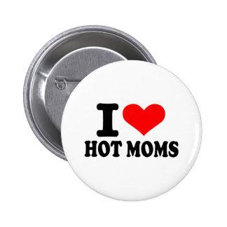 I love hot moms 2 inch round button
