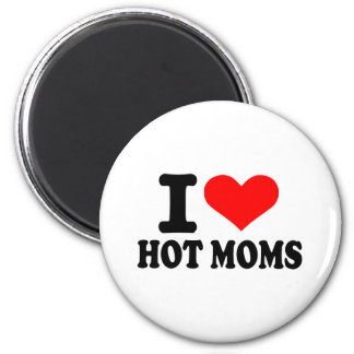 I love hot moms 2 inch round magnet