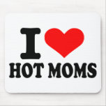 I love hot moms mouse pad