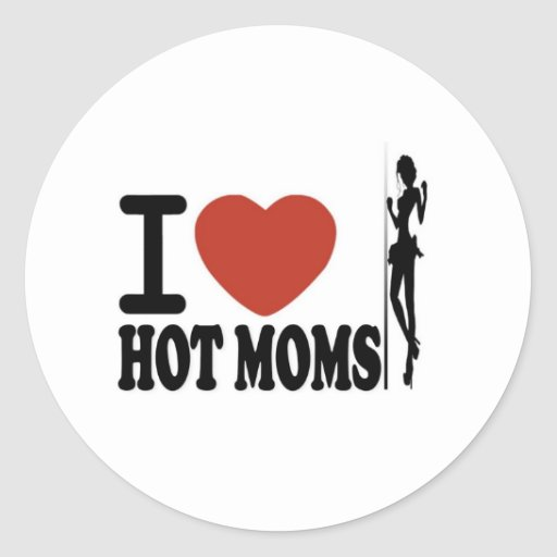 I LOVE HOT MOMS STICKER