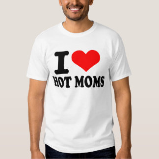 I love hot moms tee shirt