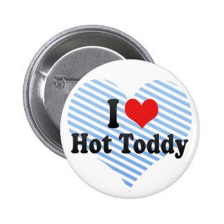 I Love Hot Toddy 2 Inch Round Button