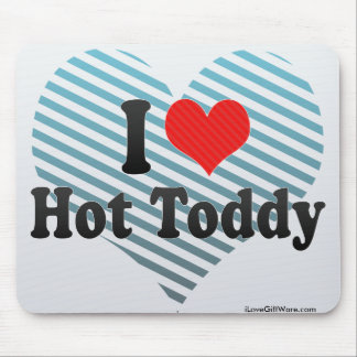 I Love Hot Toddy Mouse Pad