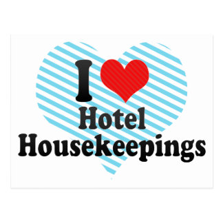 I Love Hotel Housekeepings Post Cards