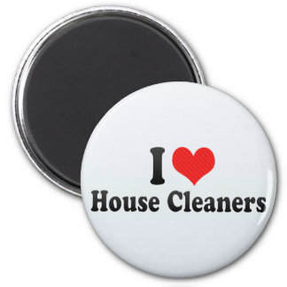 I Love House Cleaners 2 Inch Round Magnet