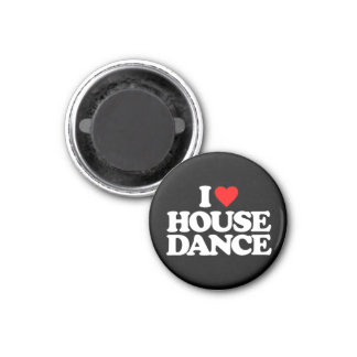 I LOVE HOUSE DANCE 1 INCH ROUND MAGNET