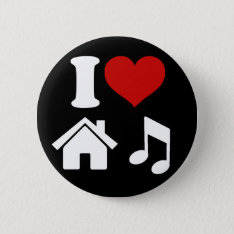 I Love House Music Button | Ibiza Dj Dancing Party at Zazzle