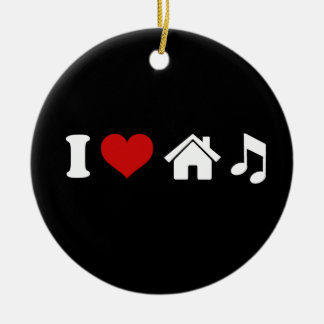 I Love House Music Ceramic Ornament