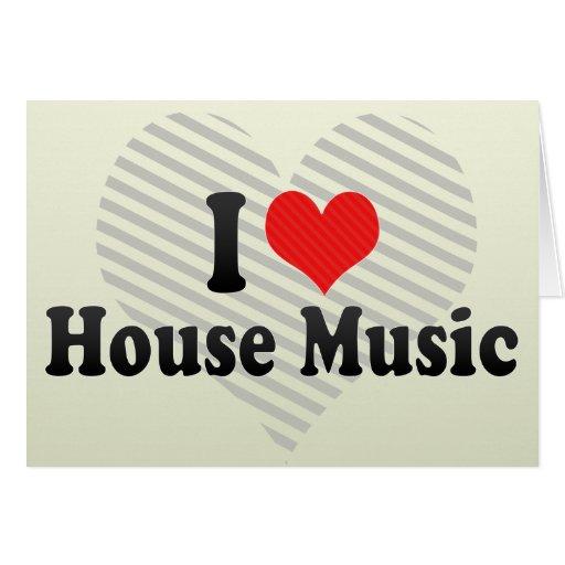 I Love House Music Greeting Card