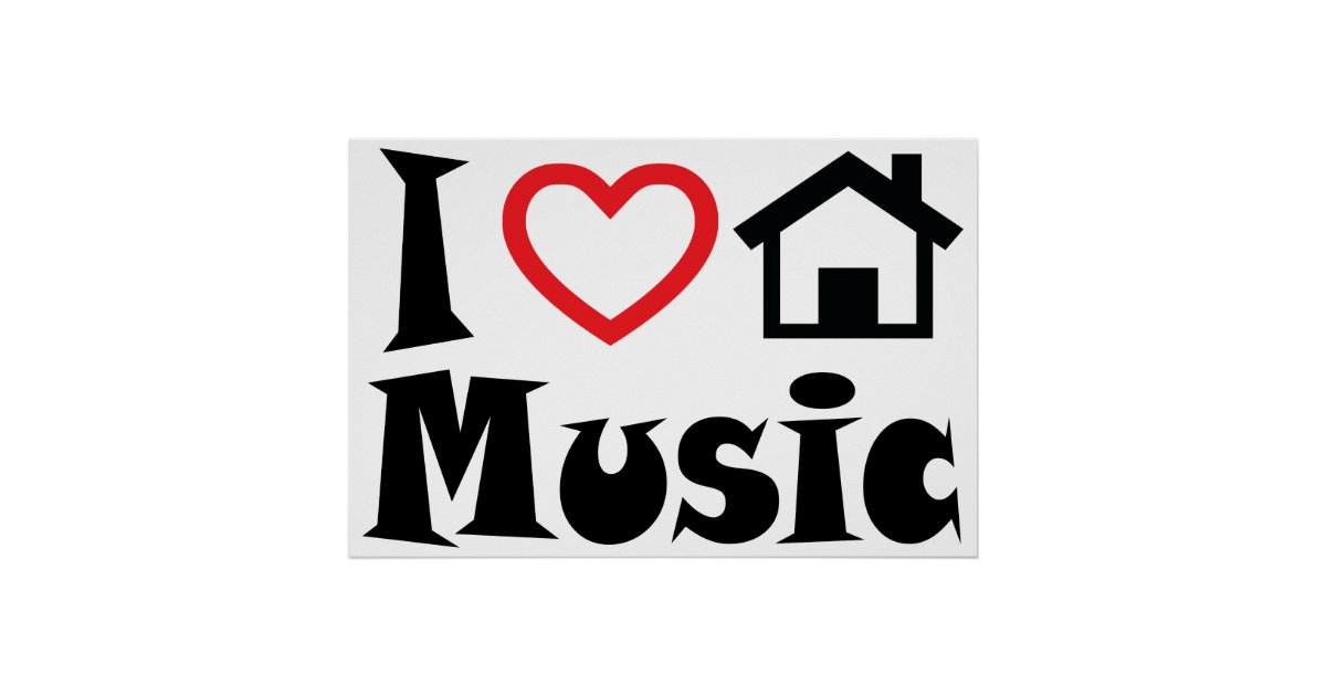 I Love House Music Poster Zazzle