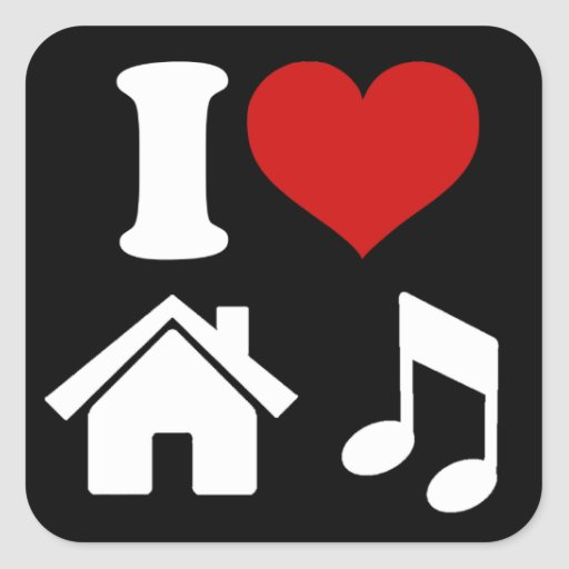 I love house music square sticker zazzle for Which house music