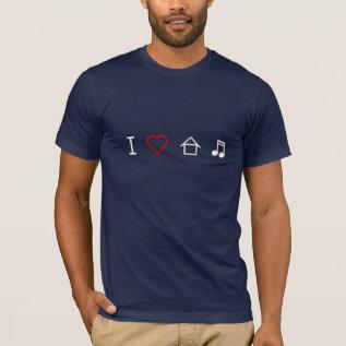I Love House Music T-shirt at Zazzle