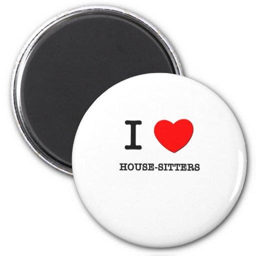 I Love House-Sitters Fridge Magnets