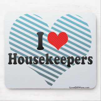 I Love Housekeepers Mouse Pad