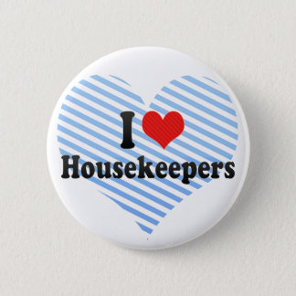 I Love Housekeepers Pinback Button